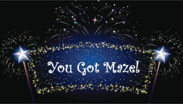 You Got Mazel and Luck