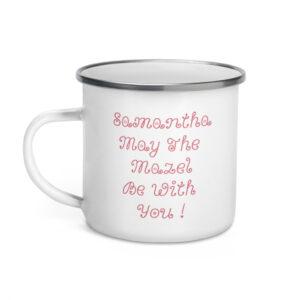 Personalized May The Mazel Be With You, I Got Mazel Enamel Coffee Mug