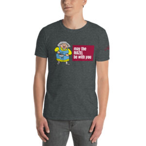 Bubbe All You Need Is Mazel Short-Sleeve Unisex T-Shirt