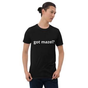 got mazel? Unisex T-Shirt Gildan 64000